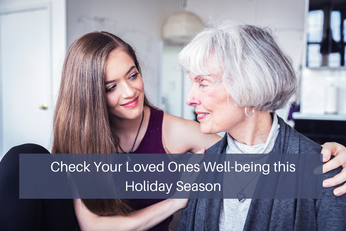 It is that time of year…to check on your loved one's wellness