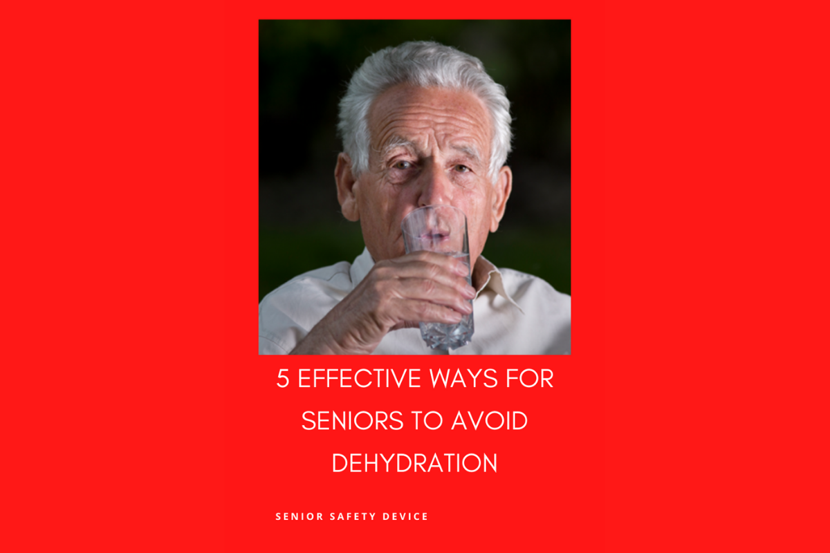 5 Effective Ways to Prevent Dehydration in Seniors